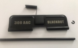 AR15- dust cover kit - laser inscribed 300 AAC BLACKOUT on both sides